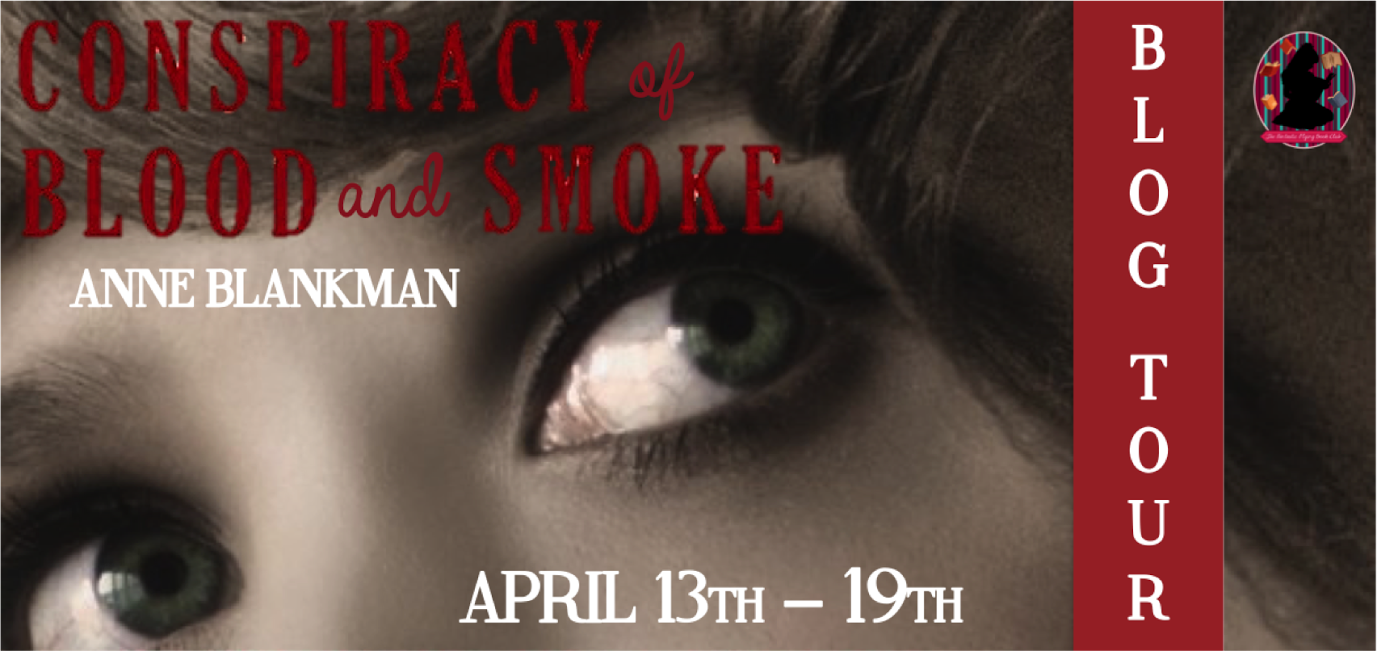 Conspiracy of Blood and Smoke by Anne Blankman - Review & Giveaway