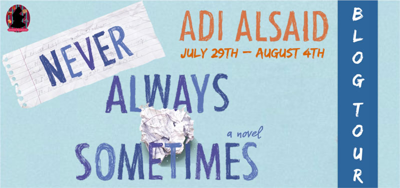 Never Always Sometimes by Adi Alsaid -  Review & Giveaway
